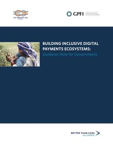 BUILDING INCLUSIVE DIGITAL PAYMENTS ECOSYSTEMS: Guidance Note for Governments