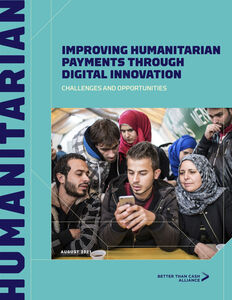 Improving Humanitarian Payments Through Digital Innovation: Challenges and Opportunities